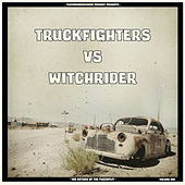 Truckfighters vs Witchrider by Various Artists