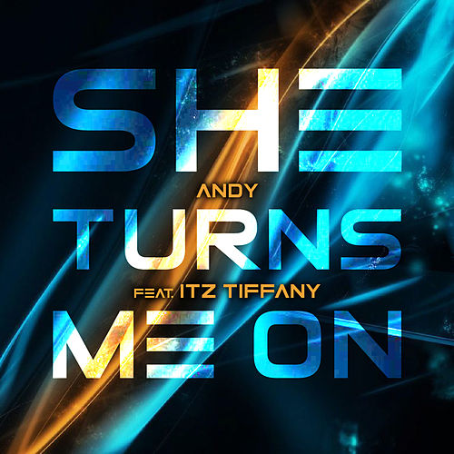 She Turns Me On by Andy