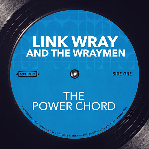 The Power Chord von Link Wray