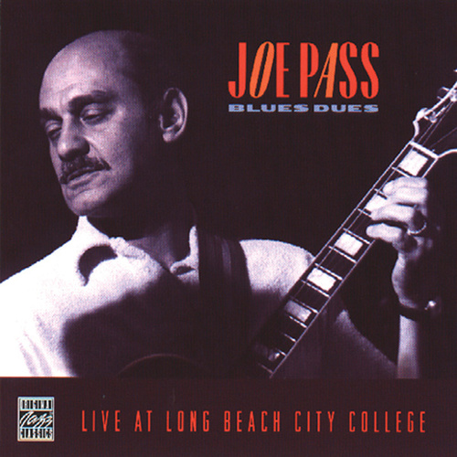 Blues Dues-Live At Long Beach City College by Joe Pass