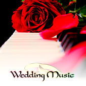 Wedding Music - Piano Wedding Classics, Romantic Wedding Music, Wedding Piano Hits, Wedding Songs, Instrumental Favorites, Intimate Moments, Sensual Massage Music by Various Artists