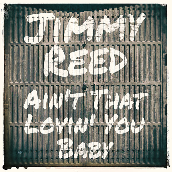 Jimmy Reed Take Out Some Insurance You Know I Love You