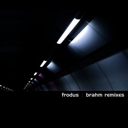 Brahm Remixes by Frodus