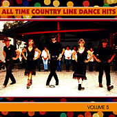 All-Time Country Line Dance Hits - Vol. 5 by Country Dance Kings