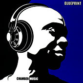 Chamber Music : Instrumental Album by Blueprint