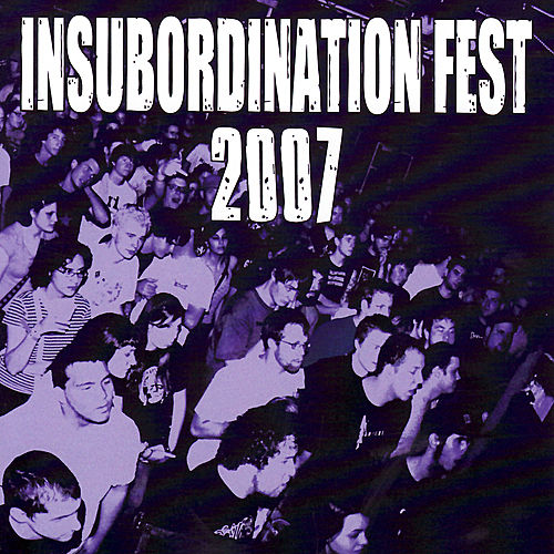 Insubordination Fest 2007 by Various Artists