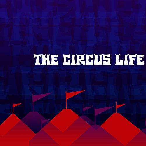 The Circus Life by Munchkin Music