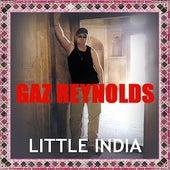 Little India by Gaz Reynolds