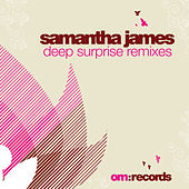 Samantha James Deep Surprise Remixes by Samantha James