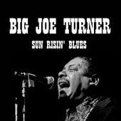 Sun Risin' Blues by Big Joe Turner