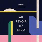 Au Revoir (with Milo) by Botany