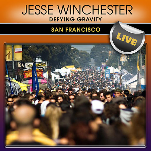 Defying Gravity: San Francisco Live by Jesse Winchester