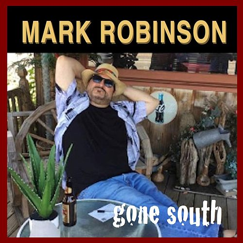 Gone South - Single by Mark Robinson