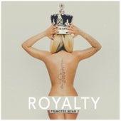 Royalty by Princess Nyah