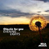 Classic for You: Evening Lights by Various Artists