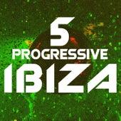 Progressive Ibiza, Vol. 5 by Various Artists