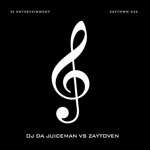 Oj da Juiceman vs. Zaytoven by OJ Da Juiceman