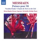 Messiaen: Poèmes pour Mi, Vocalise-étude & Chants de terre et de ciel by Hetna Regitze Bruun