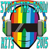 Stole The Show Hits 2015 by Various Artists