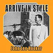 Arrive In Style von John Lee Hooker