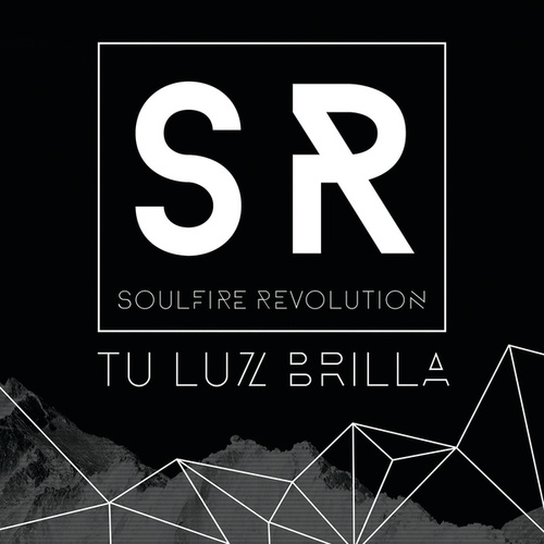 Tu Luz Brilla by Soulfire Revolution