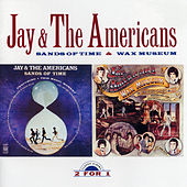 Sands Of Time/Wax Museum by Jay & The Americans