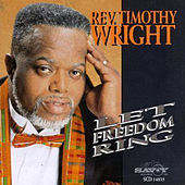Let Freedom Ring by Rev. Timothy Wright