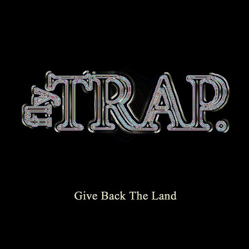 Give Back the Land by Flytrap