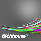 This is Techhouse 15 von Various Artists