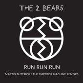 Run Run Run by The 2 Bears