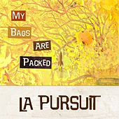 My Bags Are Packed by The Pursuit