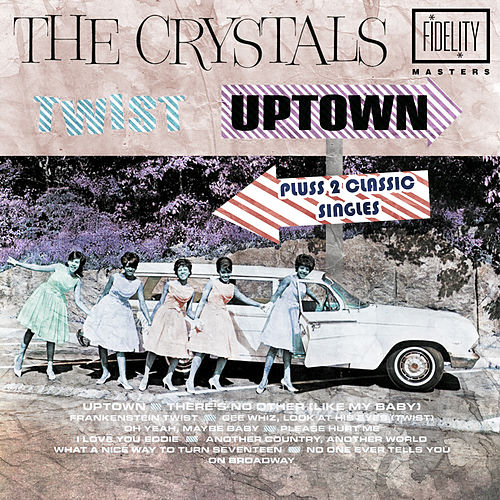 Twist Uptown Plus 2 Classic Singles by The Crystals