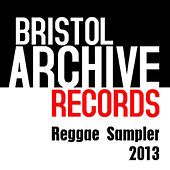 The Bristol Archive Records Reggae Sampler 2013 by Various Artists