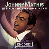 16 Most Requested Songs: Encore by Johnny Mathis