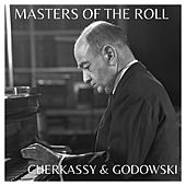 The Masters of the Roll - Cherkassy & Godowski by Shura Cherkassky