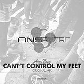 Can't Control My Feet by Alexx Rave