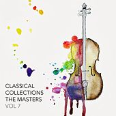 Classical Collections The Masters, Vol. 7 by Various Artists