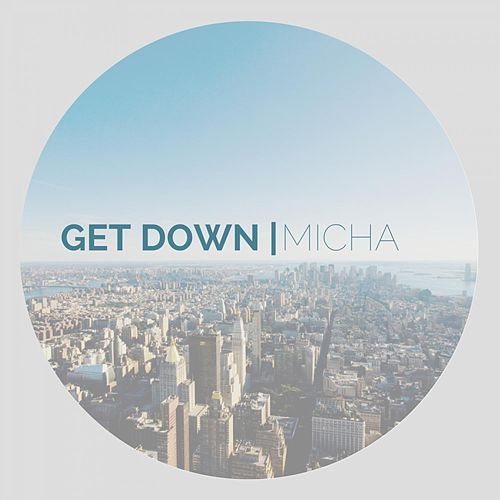 Get Down by El Micha