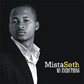 My Everything by Mista Seth