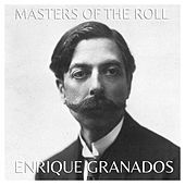 The Masters of the Roll – Enrique Granados by Enrique Granados