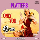 The Platters   40 Hits Only You (Remastered) von The Platters