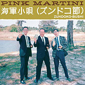 Zundoko-Bushi by Pink Martini