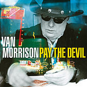 Pay the Devil by Van Morrison