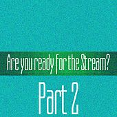Are You Ready for the Stream? Part 3 by Various Artists