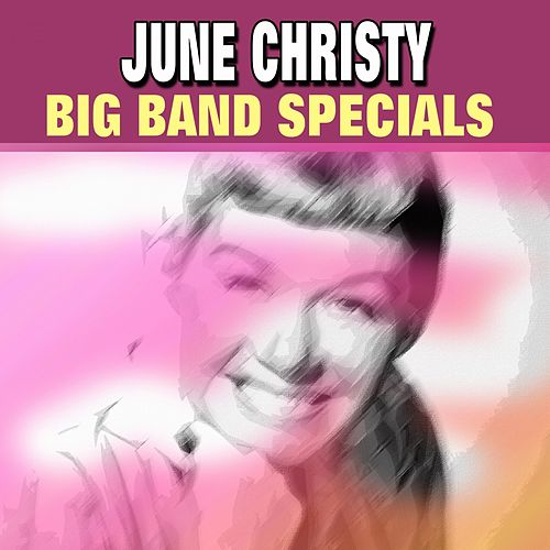 June Christy Big Band Specials by June Christy