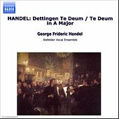 Handel: Dettingen Te Deum & Te Deum in A Major by Various Artists