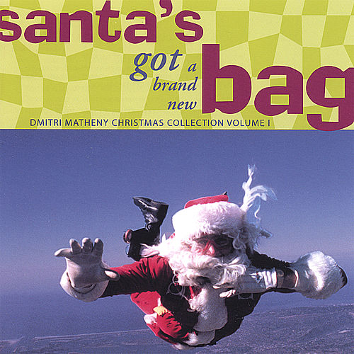 Santa's Got a Brand New Bag by Dmitri Matheny
