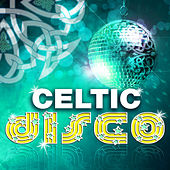 Celtic Disco von Various Artists