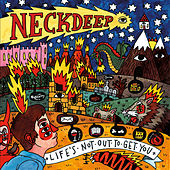 Life's Not Out to Get You by Neck Deep