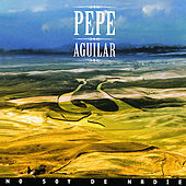 No Soy de Nadie by Pepe Aguilar